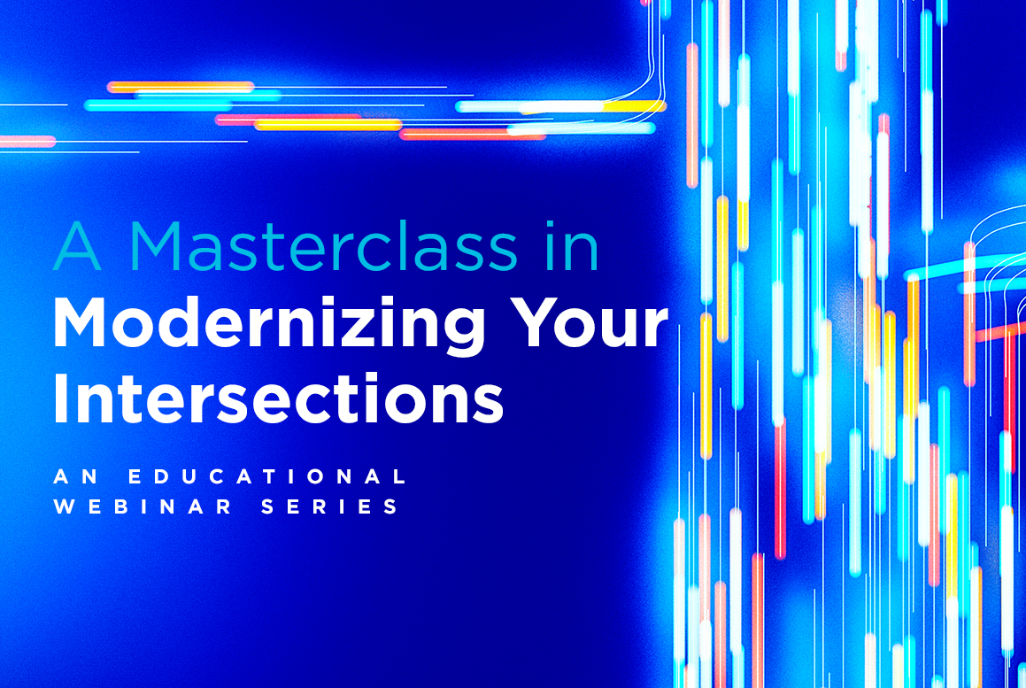 A Masterclass in Modernizing Your Intersections