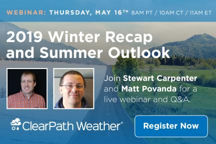 Webinar: 2019 Winter Weather Recap And Summer Outlook